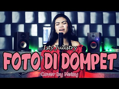 Meisy - FOTO DI DOMPET (Isty Julistry Cover)