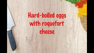 How to cook - Hard-boiled eggs with roquefort cheese