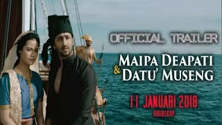 Video Full Official Trailer & Soundtrack MAIPA DEAPATI & DATU MUSENG mulai 11 januari 2018 di bioskop download MP3, 3GP, MP4, WEBM, AVI, FLV November 2019