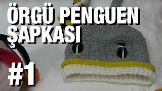 Penguen Şapkası Nasıl Örülür? Detaylı Anlatım | 15. Model (1/5) ● Örgü Modelleri