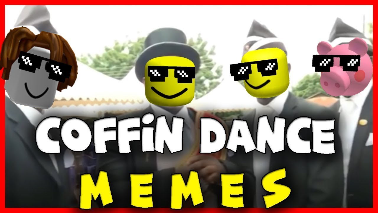 Coffin Dance Meme Compilation Funeral Dance Meme Roblox