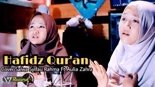Download Lagu Hafidz Qur'an Cover By Salwa Syifau Rahma Ft Aulia Zahra mp3