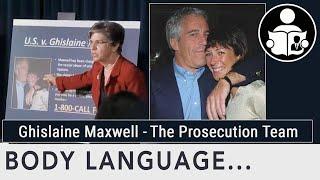 Body Language: Ghislaine Maxwell Prosecution Team