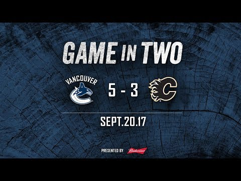 Canucks vs. Flames Game In Two (Sept. 20, 2017)