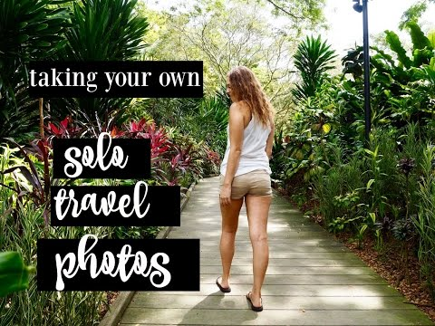 How To Take Your Own Solo Travel Pics
