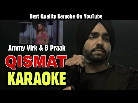 Qismat - KARAOKE With Lyrics | Ammy Virk & B Praak
