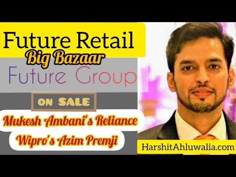 Future Retail of Future Group on Sale to Ambani's Reliance or Wipro's Azim Premji