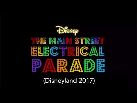 The Main Street Electrical Parade - Full Parade soundtrack (Disneyland 2017)