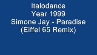 Italodance 1999 - Simone Jay - Paradise (Eiffel 65 Remix)