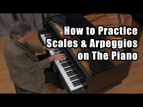 How to Practice Scales & Arpeggios