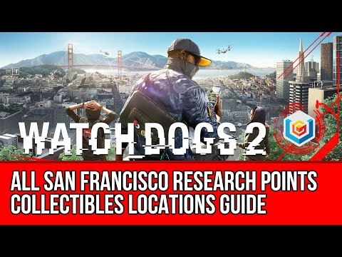 Watch Dogs 2 All San Francisco Research Points Collectibles Locations Guide