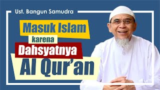 Gambar cover Kajian Ust Bangun Samudra Terbaru 2019 - Masuk Islam Mualaf Karena Dahsyatnya Al Qur'an