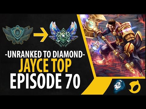 Unranked to Diamond - Jayce Top - Episode 70