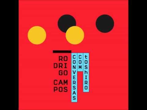 Rodrigo Campos - Conversas com Toshiro (2015)