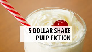 5 Dollar Shake | Pulp Fiction #FFF12