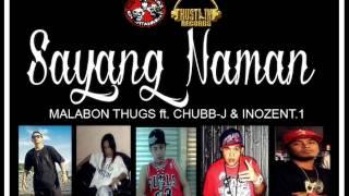 Sayang Naman - MALABON THUGS ft. CHUBB-J & INOZENT.1 of JUANTHUGS