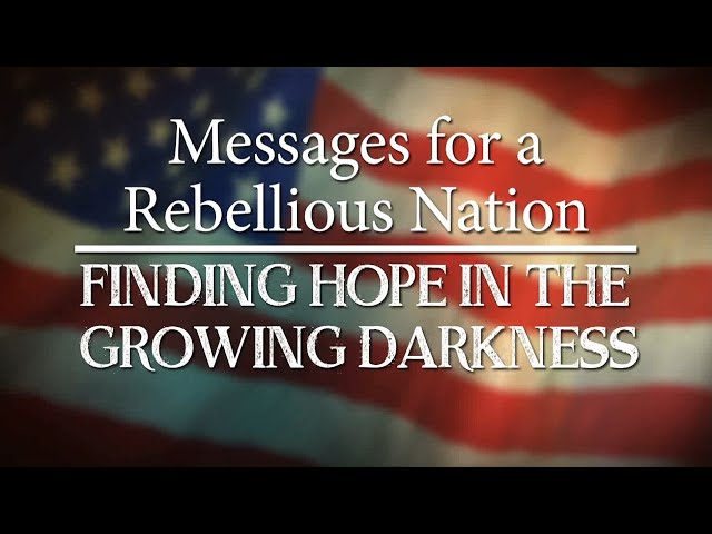Finding Hope in the Growing Darkness (Updated) | Christ in Prophecy