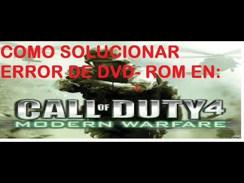 COMO SOLUCIONAR ERROR DE CALL OF DUTY 4 MODERN WARFARE 1 NO SE ENCUENTRA EL DVD ROM