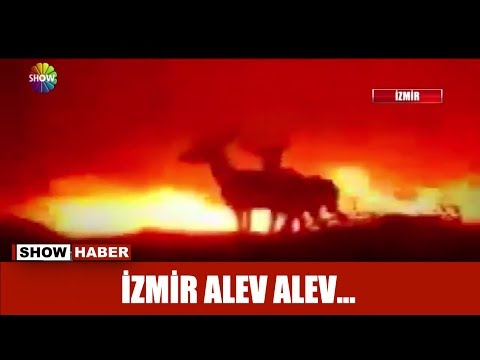 İzmir alev alev...