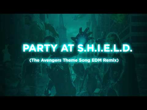 Party at S.H.I.E.L.D. (The Avengers Theme Song EDM Remix)