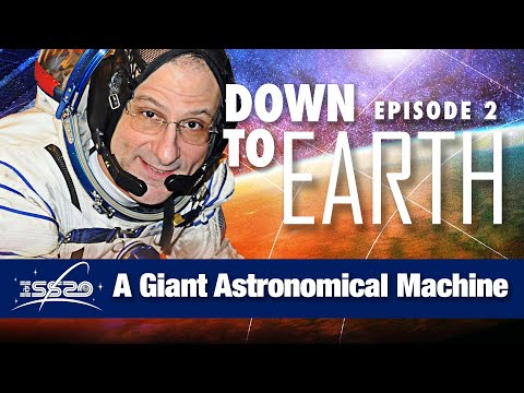Down to Earth - A Giant Astronomical Machine