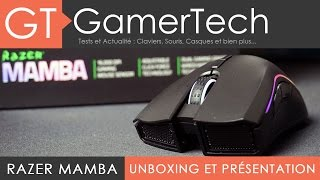 Razer Mamba Chroma - Unboxing et Test [FR] - Une excellente souris gamer sans fil !