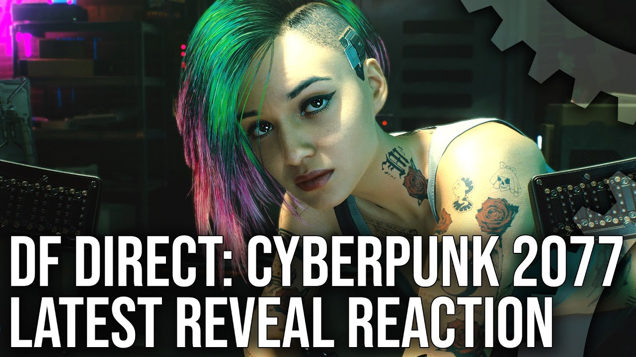 DF Direct: Cyberpunk 2077 - New Gameplay Reaction + Graphics Analysis - Is This Next-Gen?