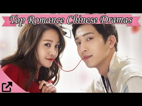 Top 50 Romance Chinese Dramas 2017 (All The Time)