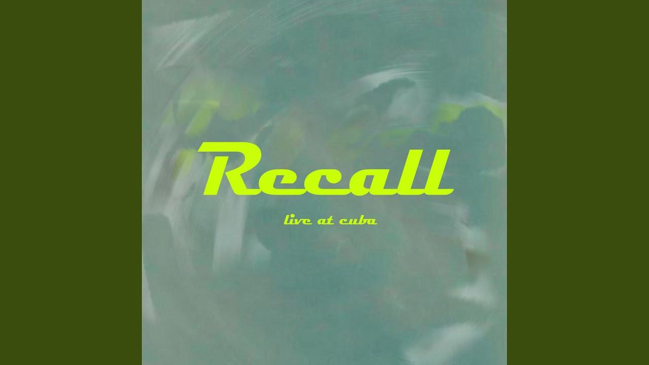 Download Recall (Live at Cuba)