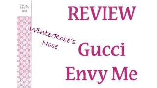 Gucci Envy Me - WinterRose's Nose Perfume Review