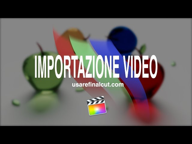 FCPX10.4 - L03EX - IMPORTAZIONE-VIDEO.