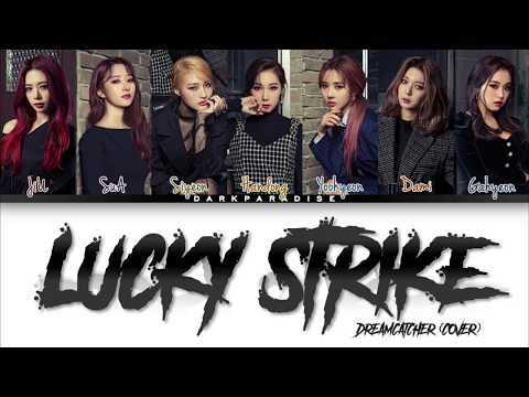 Dreamcatcher - Lucky Strike (COVER) (Color Coded Lyrics)