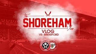 Sheffield United VS Brentford - The Shoreham View Vlog