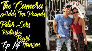 The Camera Adds Ten Pounds with Peter Sers Ep 14 Natasha Pearl Hansen