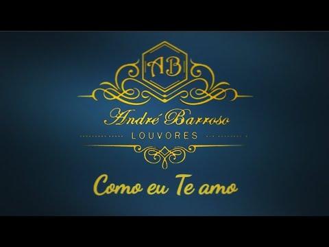 André Barroso - Como eu te amo (Cover_Fernandinho) - YouTube