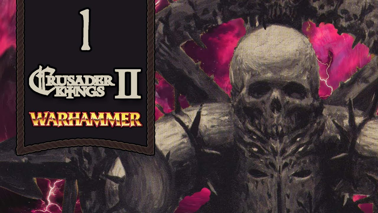 The Lost and The Damned - Warhammer Geheimnisnacht V1 1 Let's Play - 1 -  [CK2 Mod]