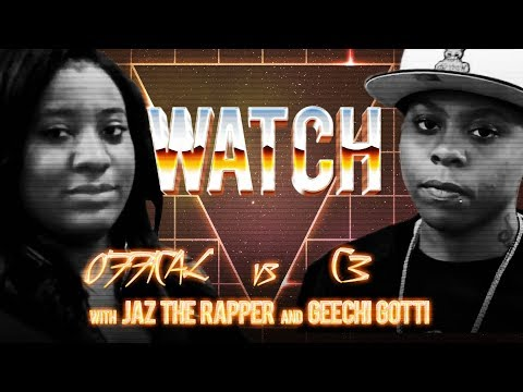 WATCH: O'FFICIAL Vs C3 With JAZ THE RAPPER And GEECHI GOTTI