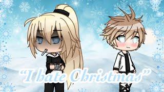 """I hate Christmas""    Gacha Life Mini movie"