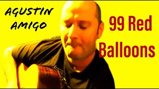 "Agustín Amigó - ""99 Red Balloons"" (Nena) - Solo Acoustic Guitar"