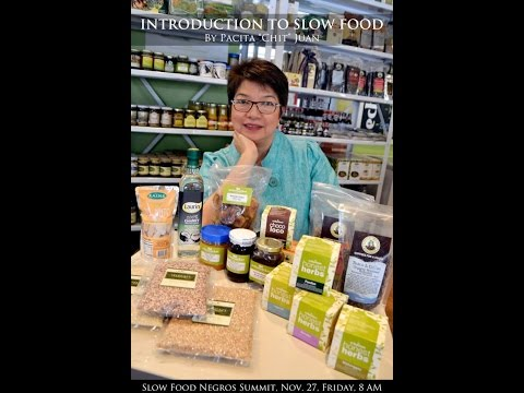 "Introduction to Slow Food by Pacita ""Chit"" Juan , Slow Food Manila"