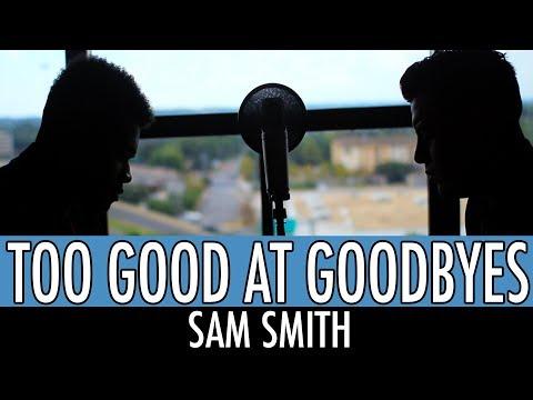Too Good At Goodbyes - Sam Smith
