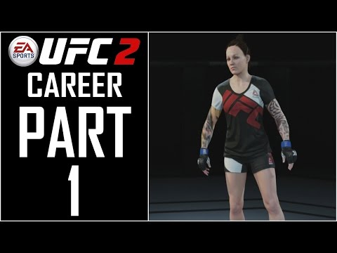 "EA Sports UFC 2 - Career (Female) - Let's Play - Part 1 - ""Fighter Creation"""