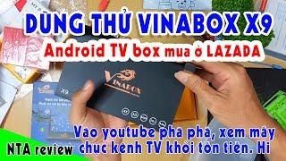 Đánh giá vinabox X9 LAZADA | Android tv box lazada