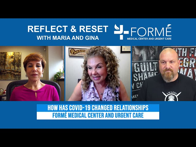 Reflect and Reset with Maria and Gina, How Covid-19 is affecting relationships