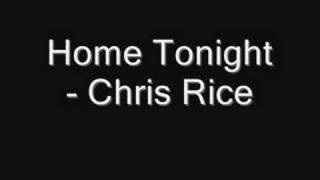 Home Tonight - Chris Rice