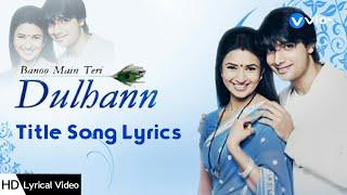 Download Video Banoo Main Teri Dulhann - Title Song | Banoo Main Teri Dulhann | Zee TV | Lyrical Video | HD MP3 3GP MP4