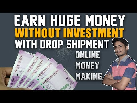 How To Make Huge Money Online With Drop Shipment With Zero Investment 🔥