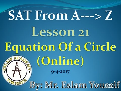 SAT Math   Lesson 21  Equation of a Circle Online 09 04 2017