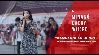 KAMBANGLAH BUNGO - Minang Everywhere Part 1