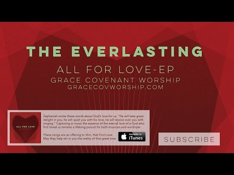 The Everlasting (Lyric Video) | Grace Covenant Worship